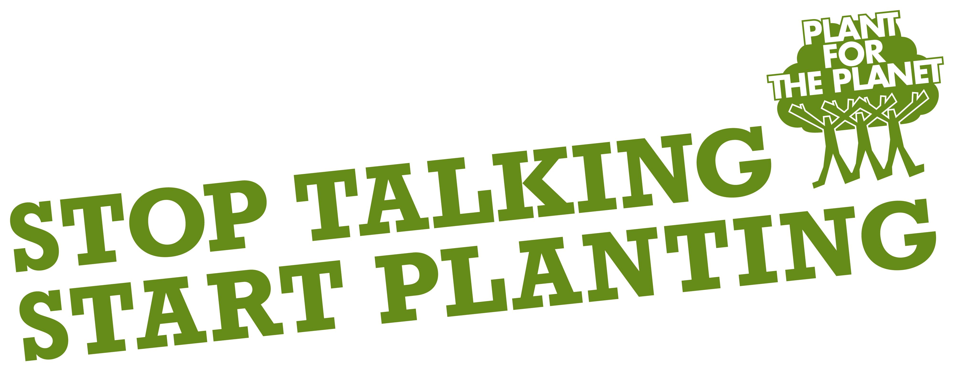 stoptalking,startplanting